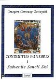 Ok�adka: Gorczycki Grzegorz Gerwazy, Conductus Funebris 1 Subvenite Sancti Dei na ch�r SATB i zesp� instr.