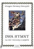 Okładka: Gorczycki Grzegorz Gerwazy, Dwa Hymny na chór mieszany a cappella