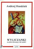 Okładka: Hundziak Andrzej, Wyliczanki na chór dziecięcy lub żeński