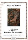 Ok�adka: Klabon Krzysztof, Pie�ni Kalliopy S�owie�skiej na 4 g�osy mieszane, 3 g�osy r�wne oraz na g�os solo z lutni� (gitar�) (opr. So�tysik W. i Zalewski M.)