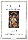 Ok�adka: Mazur Marcin �ukasz, 7 kol�d na ch�r mieszany a cappella
