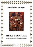 Ok�adka: Moryto Stanis�aw, Msza Legnicka na sopran, alt, ch�r mieszany i organy