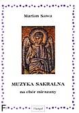 Ok�adka: Sawa Marian, Muzyka sakralna na ch�r mieszany