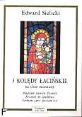 Okładka: Sielicki Edward, 3 kolędy łacińskie na chór mieszany