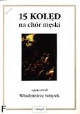 Okładka: Sołtysik Włodzimierz, 15 Kolęd na chór męski a cappella