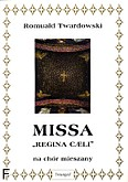 Okładka: Twardowski Romuald, Missa Regina Caeli na chór mieszany