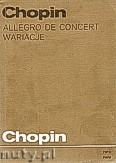 Ok�adka: Chopin Fryderyk, Allegro de Concert. Wariacje. Materia�y do analizy.