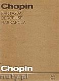 Okładka: Chopin Fryderyk, Fantazja, Berceuse, Barcarolle ZS