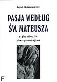 Okładka: Skroboszewski Wojciech, Pasja wg św.Mateusza na głosy solowe i chór z towarzyszeniem organów