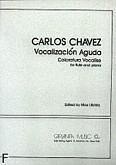 Okładka: Chavez Carlos, Vocalizacion Aguda. Coloratura Vocalise (Flute / Piano)