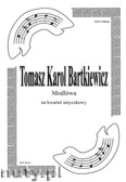 Ok�adka: Bartkiewicz T.K., Modlitwa na kwartet smyczkowy (partytura + g�osy)
