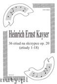 Ok�adka: Kayser Heinrich Ernst, 36 Etiud na skrzypce, op. 20 (etiudy 1-18)