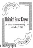 Ok�adka: Kayser Heinrich Ernst, 36 Etiud na skrzypce, op. 20 (Etiudy 19-36)