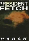 Okładka: President Fetch, Harsh