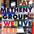 Okładka: Pat Metheny Group, We Live Here