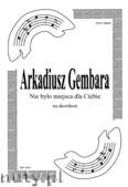 Ok�adka: Gembara Arkadiusz, Nie by�o miejsca dla Ciebie na akordeon