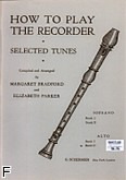 Okładka: Bradford/Parker, How To Play The Recorder, Tunes For The Alto Recorder - Book 2