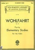 Okładka: Wohlfahrt Franz, 40 Elementary Studies for Violin, Op. 54