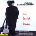Ok�adka: Kuropaczewski �ukasz, Plays Spanish Music CD