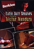 Okładka: Mendoza Victor, Latin Jazz Grooves DVD perkusja: Workshop