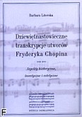 Ok�adka: Literska Barbara, Dziewi�tnastowieczne transkrypcje utwor�w Fryderyka Chopina