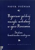 Okładka: Poźniak Piotr, Repertuar polskiej muzyki wokalnej w epoce renesansu.