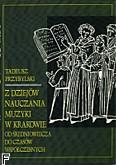Okładka: Przybylski Tadeusz, Z dziejów nauczania muzyki w Krakowie od średniowiecza do czasów współczesnych