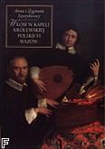 Ok�adka: Szweykowski Zygmunt, Szweykowska Anna, W�osi w kapeli kr�lewskiej polskich Waz�w