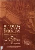 Okładka: Szweykowski Zygmunt Maria, Historia muzyki XVII w.Muzyka we włoszech (II) -technika polichóralna