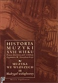 Okładka: Szweykowski Zygmunt Maria, Historia muzyki XVII w.Muzyka we włoszech (III) - madrygał wielogłosowy