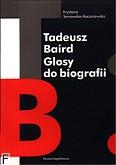 Okładka: Tarnowska-Kaczorowska Krystyna, Tadeusz Baird. Glosy do biografii.