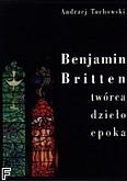 Okładka: Tuchowski Andrzej, Benjamin Britten. Twórca, dzieło, epoka.