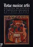Okładka: Witkowska-Zaręba Elżbieta, Notae musicae artis. Notacja muzyczna w źródłach polskich XI-XVI w.