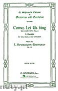 Okładka: Mendelssohn-Bartholdy Feliks, Come Let Us Sing (Psalm 95) op. 46