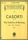 Ok�adka: Casorti August, The Technics of Bowing, Op. 50, For the Violin