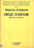 Okładka: Schuman William, Circus Overture (Side Show For Orchestra) (partytura)