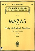 Okładka: Mazas Jacques-Féréol, 40 Selected Studies For the Violin in Two Parts, Op. 36, Vol. 2