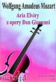 Ok�adka: Mozart Wolfgang Amadeusz, Aria of Elvira from the opera Don Giovanni for Violin and Piano