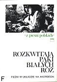Ok�adka: Hejda Tadeusz, Rozkwitaj� p�ki bia�ych r� (akordeon z tekstem)