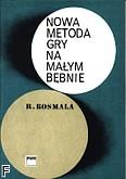 Okładka: Kosmala Ryszard, Nowa metoda gry na małym bębnie