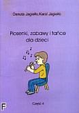 Okładka: Jagiełło Danuta, Jagiełło Karol, Piosenki, zabawy i tańce z. 4