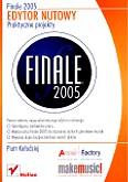 Ok�adka: Ko�odziej Piotr, Finale 2005. Edytor nutowy. Praktyczne projekty