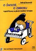 Ok�adka: Koszewski Andrzej, O �wicie, o zmroku