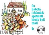 Okładka: Zachwatowicz-Jasieńska K., Co babcia i dziadek śpiewali kiedy byli mali
