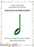 Okładka: Ćwiklińska Maria, Rogozińska Małgorzata, Dyktanda elementarne dla klasy   I szkoły muzycznej I stopnia - podręcznik nauczyciela