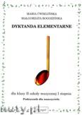 Okładka: Ćwiklińska Maria, Rogozińska Małgorzata, Dyktanda elementarne dla klasy  II szkoły muzycznej I stopnia - podręcznik nauczyciela