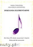 Okładka: Ćwiklińska Maria, Rogozińska Małgorzata, Dyktanda elementarne dla klasy III szkoły muzycznej I stopnia - podręcznik nauczyciela