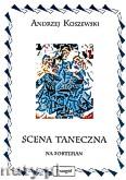 Okładka: Koszewski Andrzej, Scena taneczna na fortepian