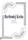 Ok�adka: Krcha Bart�omiej, Muzyka na flet i klarnet (partytura + g�osy)