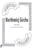 Ok�adka: Krcha Bart�omiej, Muzyka na orkiestr� smyczkow� (partytura + g�osy)